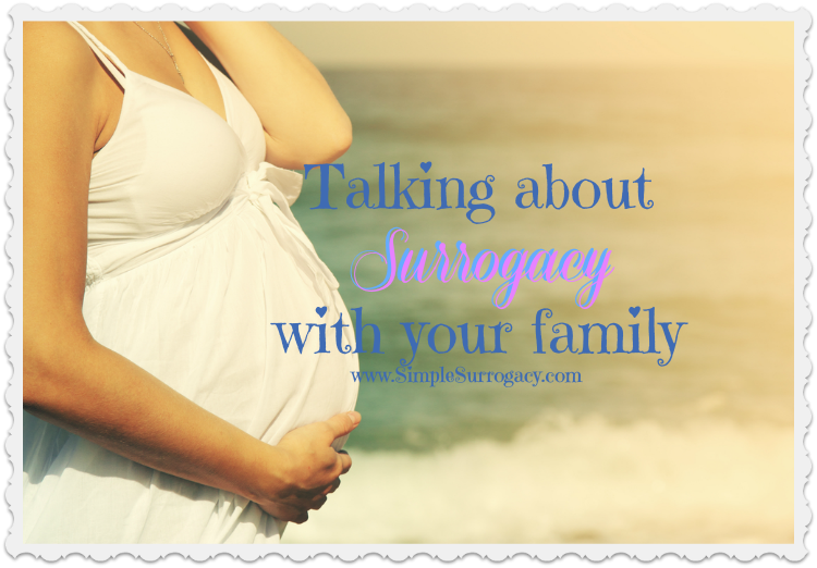 how to talk about surrogacy with your family